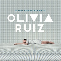 Olivia Ruiz - A Nos Corps Aimants