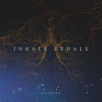 glaston - Inhale / Exhale