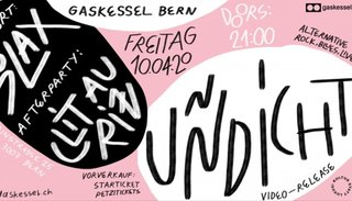 Uñdicht | Fr 10. April 2020 | Gaskessel, Bern